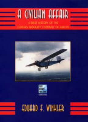 A Civilian Affair: A Brief History of the Civilian Aircraft Company of Hedon