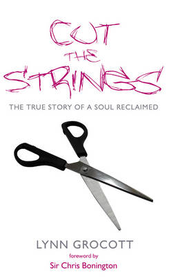 Cut The Strings: The True Story of a Soul Reclaimed