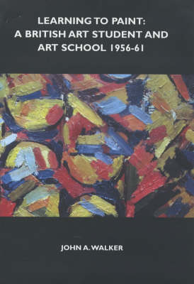 Learning to Paint: A British Art Student and Art School 1956-61