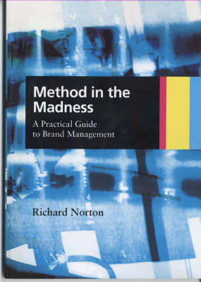 Method in the Madness: A Practical Guide to Brand Management
