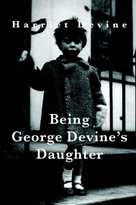 Being George Devine's Daughter