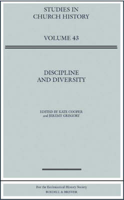 Discipline and Diversity: Papers Read at the 2005 Summer Meeting and the 2006 Winter Meeting of the Ecclesiastical History Society