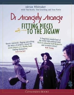 Dr Strangely Strange: Fitting Pieces To The Jigsaw