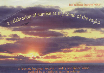 A Celebration of Sunrise at the Tomb of the Eagles