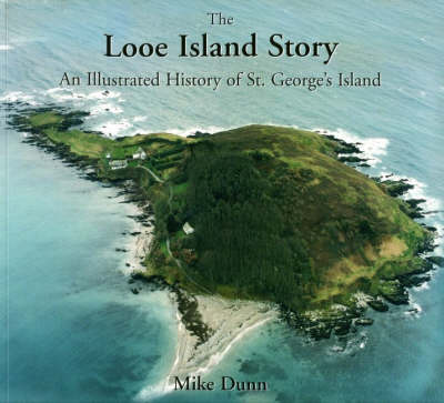 The Looe Island Story: An Illustrated History of St. George's Island