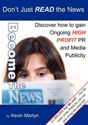 Become the News: PR and Media Marketing Tutorial
