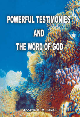 Powerful Testimonies and the Word of God