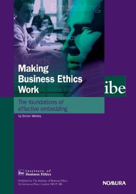 Making Business Ethics Work: The Foundations of Effective Embedding