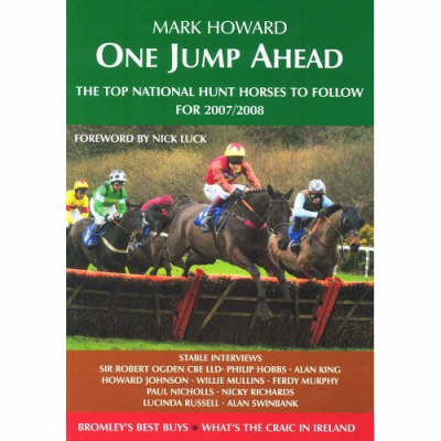 One Jump Ahead: The Top National Hunt Horses to Follow for 2007 / 2008