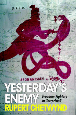 Yesterday's Enemy: Freedom Fighters or Terrorists?