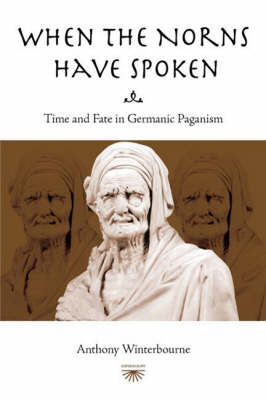 When the Norns Have Spoken: Time and Fate in German Paganism