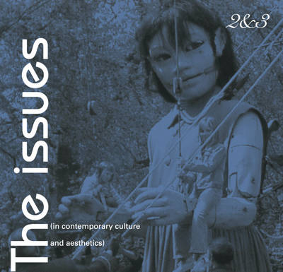 The Issues: In Contemporary Culture and Aesthetics