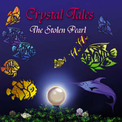 Crystal Tales: The Stolen Pearl