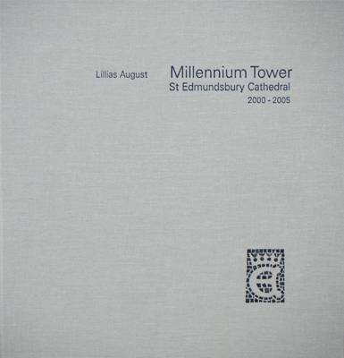 Millennium Tower: St. Edmundsbury Cathedral, 2000-2005