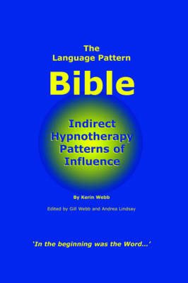 The Language Pattern Bible: Indirect Hypnotherapy Patterns of Influence