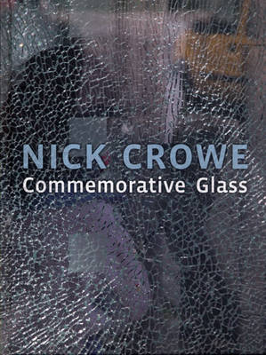 Nick Crowe: Commemorative Glass
