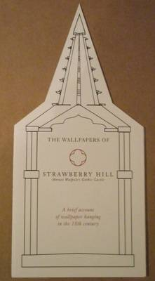 The Wallpapers of Strawberry Hill: Horace Walpole's Gothic Castle