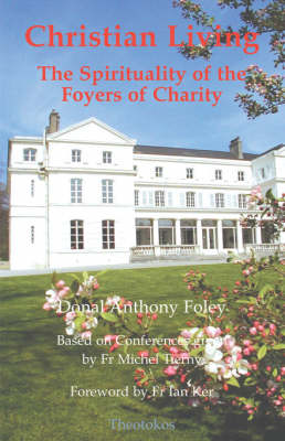 Christian Living: The Spirituality of the Foyers of Charity