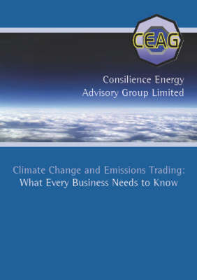 Climate Change and Emissions Trading: What Every Business Needs to Know