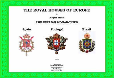 The Royal Houses of Europe: The Iberian Monarchies