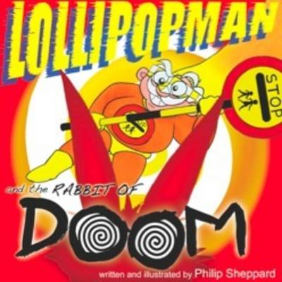 Lollipopman and the Rabbit of Doom