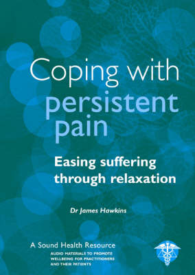 Coping with Persistent Pain: Easing Suffering Through Relaxation