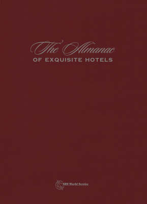 The Almanac of Exquisite Hotels: 2006-2007