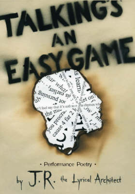 Talking's an Easy Game: Performance Poetry