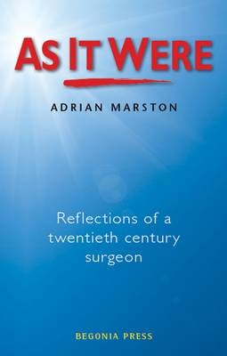 As it Were: Reflections of a Twentieth Century Surgeon