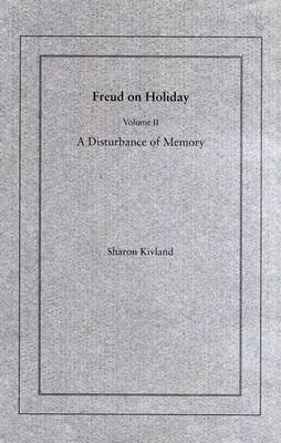 Freud on Holiday: v. 2: Freud on Holiday Disturbance of Memory