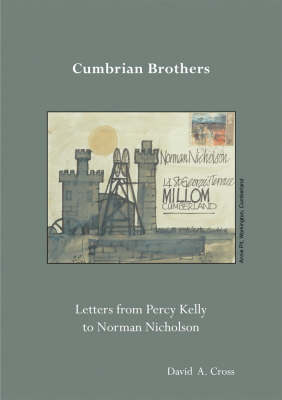 Brother Cumbrians: The Letters of Percy Kelly to Norman Nicholson