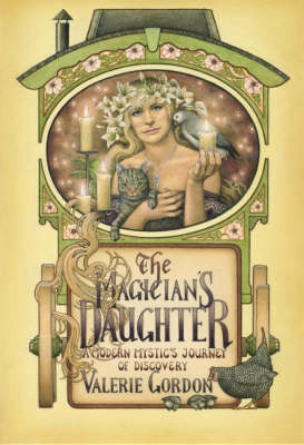 The Magician's Daughter: A Modern Mystic's Journey of Discovery