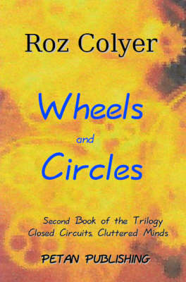 Wheels and Circles: Second in the Trilogy Closed Circuits, Cluttered Minds