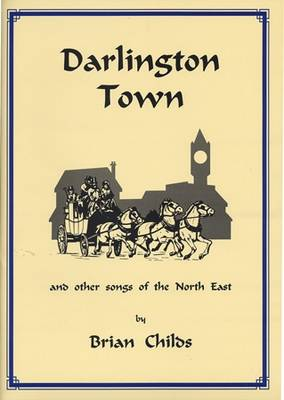 Darlington Town and Other Songs of the North East
