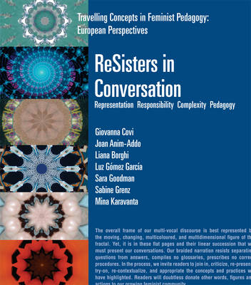 ReSisters in Conversation: Representation Responsibility Complexity Pedagogy