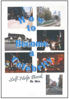 How to Become a Celebrity: Self Help Book