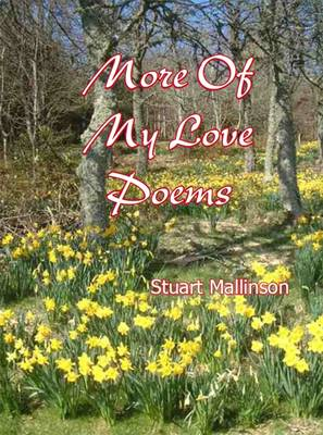 More of My Love Poems