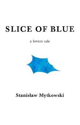 Slice of Blue: A Lovers Tale