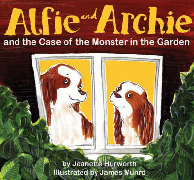 Alfie and Archie: and the Case of the Monster in the Garden