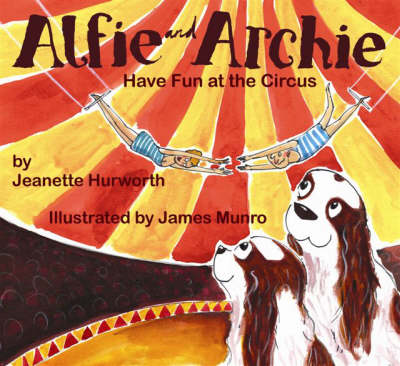 Alfie and Archie: Have Fun at the Circus