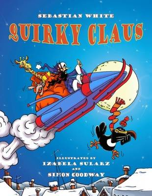 Quirky Claus: The Masterfully Madcap Mishaps of an Impossibly Incompetent Santa!