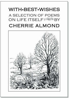 With Best Wishes: A Selection of Poems on Life Itself