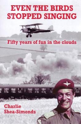 EVEN THE BIRDS STOPPED SINGING: Fifty years of fun in the clouds