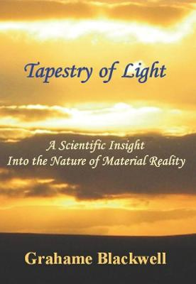 Tapestry of Light: A Scientific Insight into the Nature of Material Reality