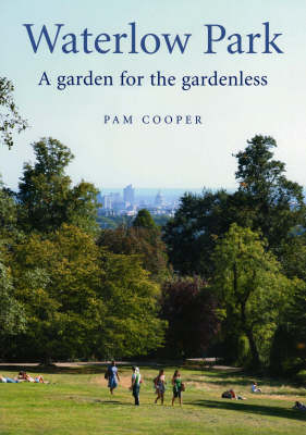 Waterlow Park, A Garden for the Gardenless: The Land, Its Trees, Houses and Gardens from the Fifteenth Century Up to the Present Day, Including the Park Restoration of 2005