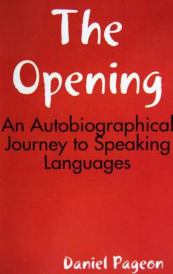 The Opening: An Autobiographical Journey to Speaking Languages