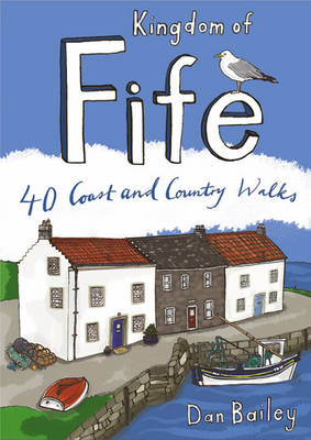Kingdom of Fife: 40 Coast and Country Walks