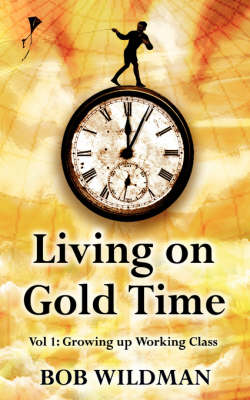 Living on Gold Time: Spring, Growing Up Working Class