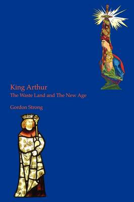 King Arthur: The Waste Land and the New Age