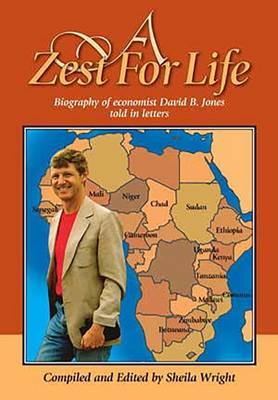 A Zest for Life: Biography of Economist David B. Jones Told in Letters